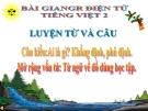 Bài giảng LTVC: Câu kiểu Ai là gì? Khẳng định, phủ định. MRVT: Từ ngữ về đồ dùng học tập - Tiếng việt 2 - GV.T.Tú Linh