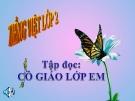 Bài giảng Tiếng Việt 2 tuần 7 bài: Tập đọc - Cô giáo lớp em