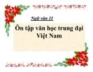 Bài giảng Ngữ văn 11 tuần 8: Ôn tập văn học trung đại Việt Nam