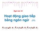 Bài giảng Ngữ văn 10 tuần 2: Hoạt động giao tiếp bằng ngôn ngữ (tiếp theo)