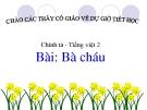 Bài giảng Chính tả (Tập chép): Bà cháu. g/gh, s/x, ươn/ương - Tiếng việt 2 - GV.Đ.T.Toàn