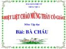Slide bài Tập đọc: Bà cháu - Tiếng việt 2 - GV.Hoàng Quân