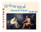Bài giảng Ngữ văn 10 tuần 5: Uy Lít Xơ trở về