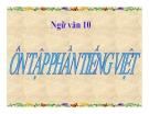 Bài giảng Ngữ văn 10 tuần 33: Ôn tập phần Tiếng Việt