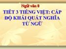 Slide bài Cấp độ khái quát của nghĩa từ ngữ - Ngữ văn 8 - GV.Nguyễn N.Minh