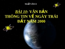 Slide bài Thông tin về ngày trái đất năm 2000 - Ngữ văn 8