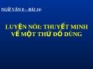 Slide bài Luyện nói - Thuyết minh về một thứ đồ dùng - Ngữ văn 8