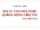 Bài giảng Vào nhà ngục Quảng Đông cảm tác - Ngữ văn 8 - GV.Trần T.Linh