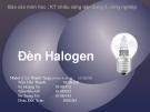 Báo cáo môn học Kĩ thuật chiếu sáng dân dụng & công nghiệp: Đèn Halogen