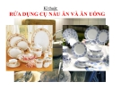 Bài giảng Kỹ thuật 5 bài 8: Rửa dụng cụ nấu ăn và ăn uống