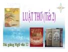 Bài giảng Ngữ văn 12 tuần 10: Luật thơ (tiếp theo)