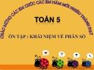 Bài giảng Toán 5 chương 1 bài 1: Ôn tập Khái niệm về phân số