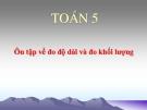 Bài giảng Toán 5 chương 1 bài 9:  Ôn tập Bảng đơn vị đo độ dài