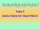 Bài giảng Toán 5 chương 2 bài 1: Khái niệm số thập phân