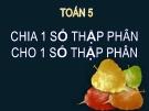 Bài giảng Toán 5 chương 2 bài 2: Chia một số thập phân cho một số thập phân