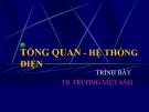 Bài giảng Hệ thống điện: Tổng quan hệ thống điện - TS. Trương Việt Anh