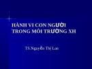 Bài giảng Hành vi con người trong môi trường xã hội: Bài 1 - TS. Nguyễn Thị Lan