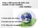 Bài giảng Phần 2: Mối quan hệ giữa con người và môi trường