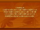 Bài giảng Triết học (cao học): Chương II - PGS.TS. Phạm Công Nhất