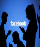 Nghiên cứu về hành vi sử dụng Facebook của con người - Một thách thức mới cho tâm lý học hiện đại