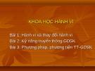 Bài giảng Khoa học hành vi: Bài 1 - ThS. Lê Công Minh