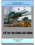 Ebook Sổ tay thi công cầu cống - PGS.TS. Nguyễn Viết Trung (chủ biên)