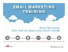 Email Marketing training: Email Marketing - Cách thức áp dụng trong doanh nghiệp