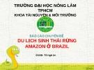 Báo cáo chuyên đề Du lịch sinh thái rừng amazon ở Brazil