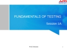 Fundamentals of testing - Session 1A & 1B
