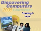 Bài giảng Discovering Computer: Chương 5 - Input