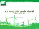 Bài giảng Kỹ năng giải quyết vấn đề (Problem Solving Skill) - Lưu Nhật Huy