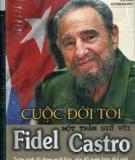 Cuộc đời tôi. Một trăm giờ với Fidel Castro