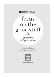 The Power of Appreciation -  Focus on the good stuff