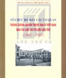 Tư liệu lưu trữ bộ máy cơ quan trong chính quyền thuộc địa ở Việt Nam (1862 - 1945): Phần 1