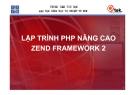 Bài giảng Lập trình PHP nâng cao Zend framework 2 - Trung tâm tin học ĐH KHTN