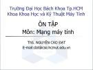 Bài giảng Ôn tập môn Mạng máy tính - ThS. Nguyễn Cao Đạt