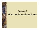 Bài giảng Kế toán doanh nghiệp - Chương 5: Kế toán các khoản phải thu