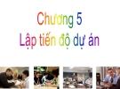 Bài giảng Quản trị dự án: Chương 5 - TS. Huỳnh Thanh Điền