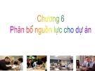 Bài giảng Quản trị dự án: Chương 6 - TS. Huỳnh Thanh Điền