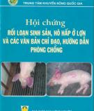 Ebook Hội chứng rối loạn sinh sản, hô hấp ở lợn và các văn bản chỉ đạo, hướng dẫn phòng chống: Phần 1 - NXB Nông nghiệp
