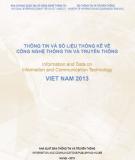 Ebook Thông tin và số liệu thống kê về công nghệ thông tin và truyền thông Việt Nam 2013: Phần 1 - NXB TT&TT