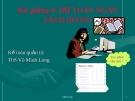 Bài giảng Kế toán quản trị: Bài 4 - ThS. Võ Minh Long