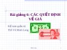Bài giảng Kế toán quản trị: Bài 6 - ThS. Võ Minh Long