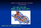 Bài giảng Bơm-Quạt-Máy nén - ThS. Nguyễn Duy Tuệ