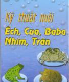 Kinh nghiệm nuôi ếch, cua, baba, nhím, trăn: Phần 1