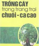Ebook Trồng cây trong trang trại chuối ca cao: Phần 2 - Nguyễn Văn Tô, Phan Thị Lài