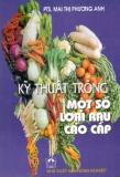 Ebook Kỹ thuật trồng một số loại rau cao cấp: Phần 1 - PTS. Mai Thị Phương Anh