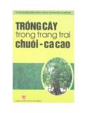 Ebook Trồng cây trong trang trại chuối ca cao: Phần 1 - Nguyễn Văn Tô, Phan Thị Lài