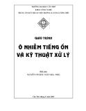 Giáo trình Ô nhiễm tiếng ồn và kỹ thuật xử lý - Nguyễn Võ Châu Ngân