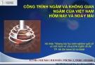 Bài thuyết trình: Công trình ngầm và không gian ngầm của Việt Nam hôm nay và ngày mai